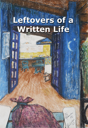 Leftovers of a Written Life: Collected Essays